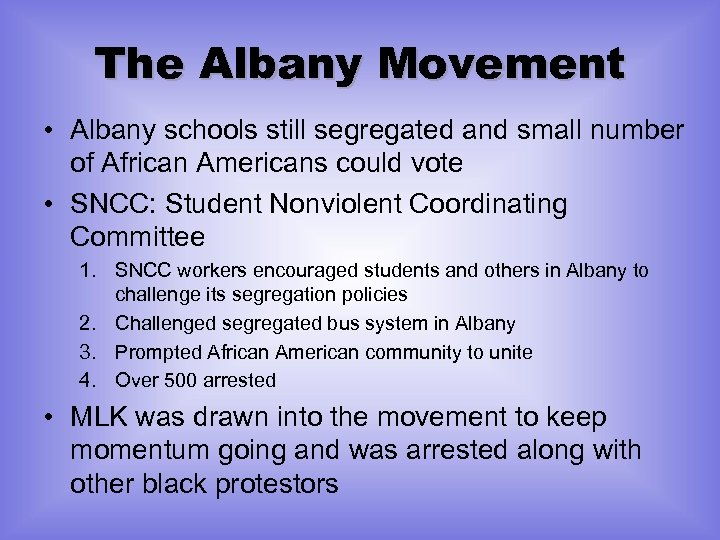 The Albany Movement • Albany schools still segregated and small number of African Americans