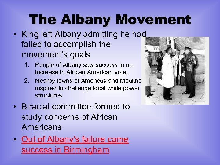 The Albany Movement • King left Albany admitting he had failed to accomplish the