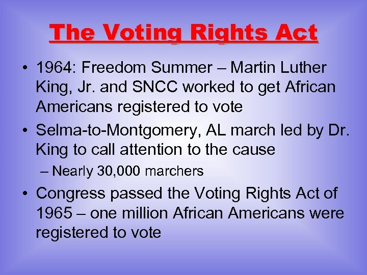 The Voting Rights Act • 1964: Freedom Summer – Martin Luther King, Jr. and