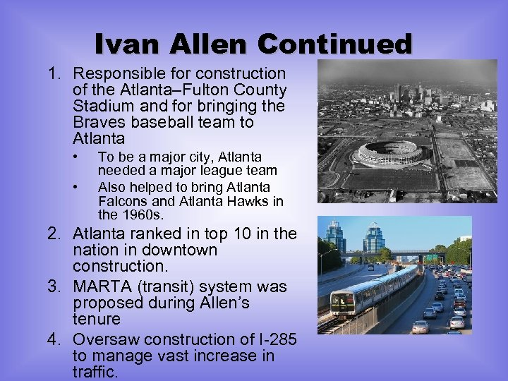 Ivan Allen Continued 1. Responsible for construction of the Atlanta–Fulton County Stadium and for
