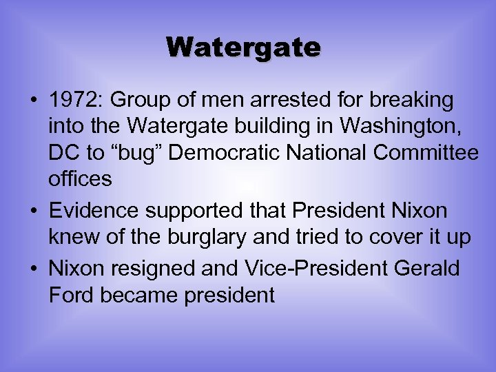 Watergate • 1972: Group of men arrested for breaking into the Watergate building in