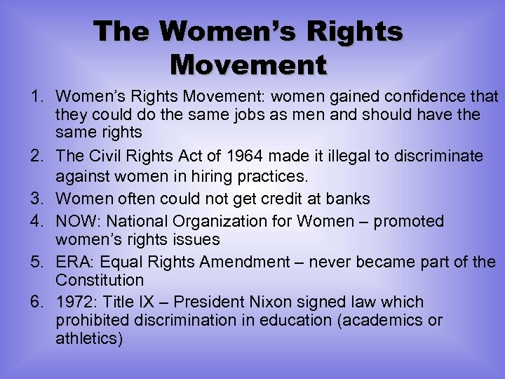 The Women's Rights Movement 1. Women's Rights Movement: women gained confidence that they could