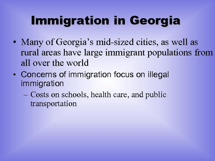 Immigration in Georgia • Many of Georgia's mid-sized cities, as well as rural areas