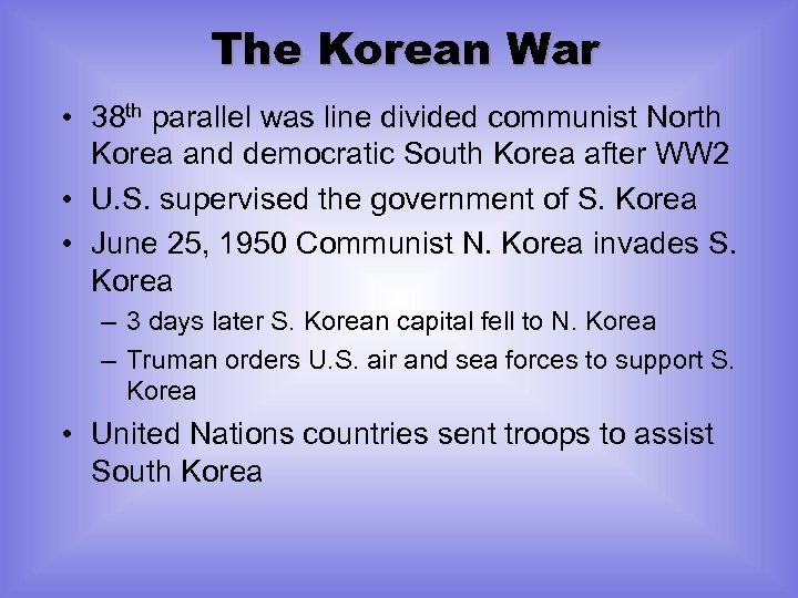 The Korean War • 38 th parallel was line divided communist North Korea and