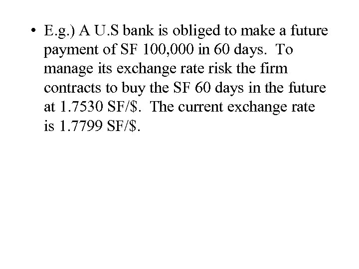 • E. g. ) A U. S bank is obliged to make a