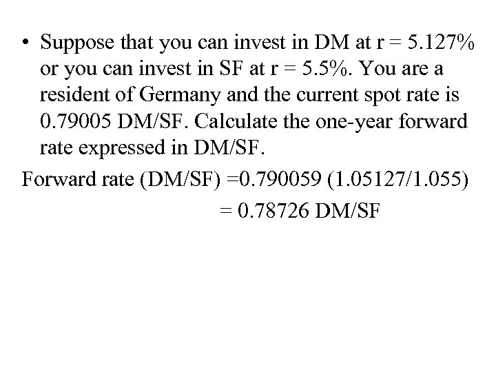 • Suppose that you can invest in DM at r = 5. 127%