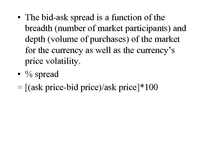 • The bid-ask spread is a function of the breadth (number of market
