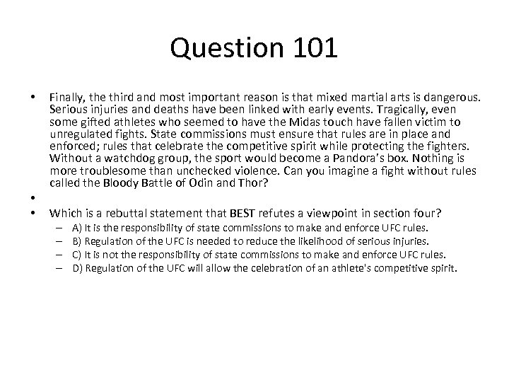 Question 101 • • • Finally, the third and most important reason is that