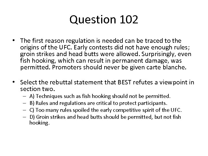 Question 102 • The first reason regulation is needed can be traced to the