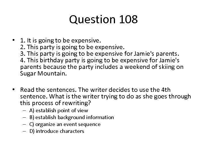 Question 108 • 1. It is going to be expensive. 2. This party is