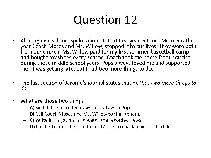 Question 12 • Although we seldom spoke about it, that first year without Mom