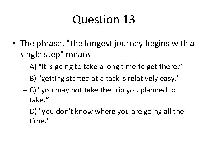 Question 13 • The phrase,