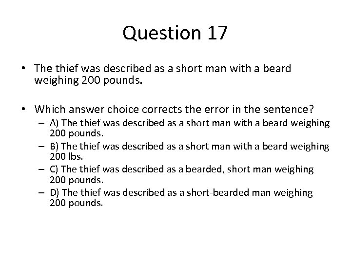 Question 17 • The thief was described as a short man with a beard