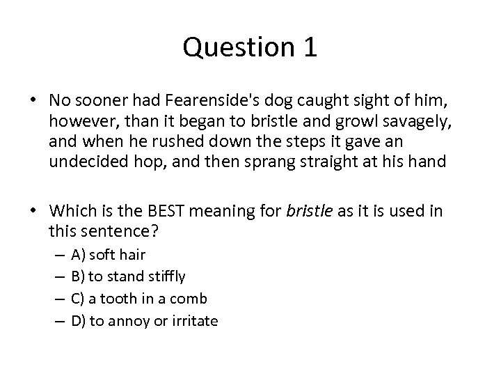 Question 1 • No sooner had Fearenside's dog caught sight of him, however, than