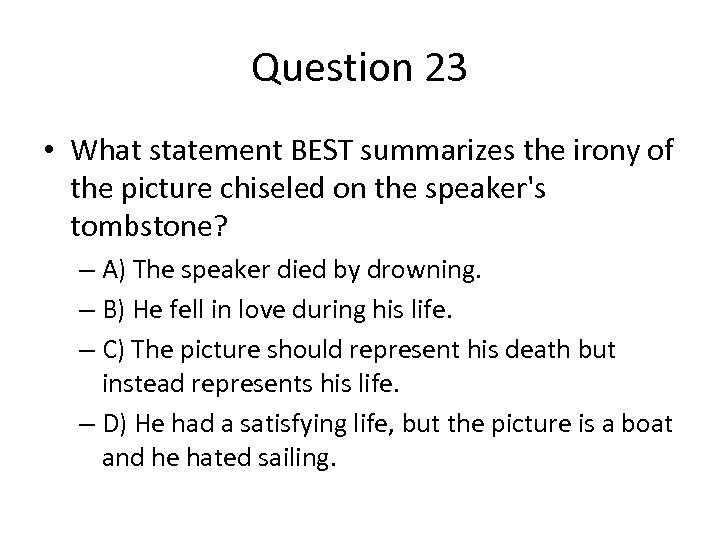 Question 23 • What statement BEST summarizes the irony of the picture chiseled on