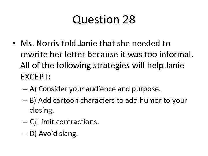 Question 28 • Ms. Norris told Janie that she needed to rewrite her letter