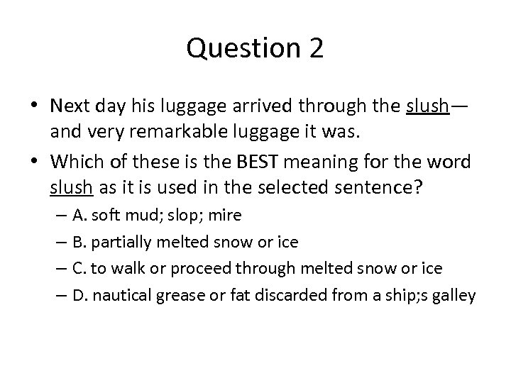 Question 2 • Next day his luggage arrived through the slush— and very remarkable