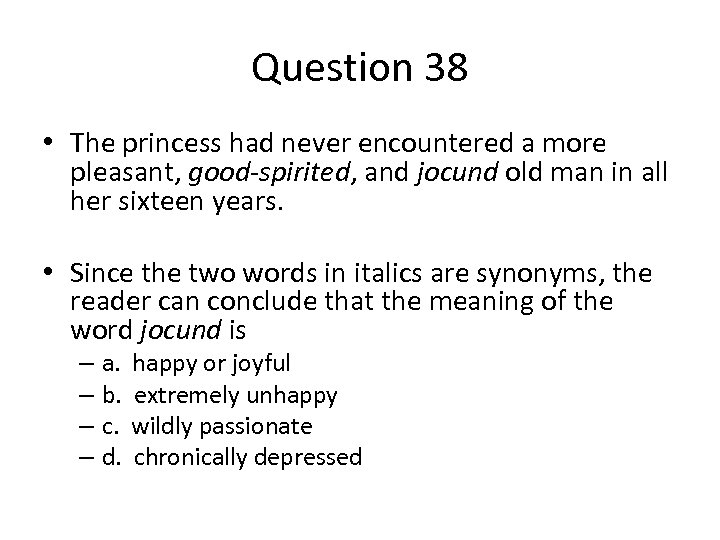 Question 38 • The princess had never encountered a more pleasant, good-spirited, and jocund