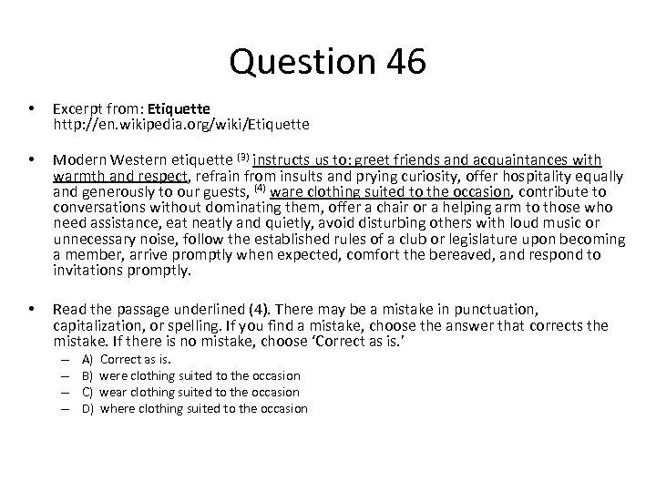 Question 46 • Excerpt from: Etiquette http: //en. wikipedia. org/wiki/Etiquette • Modern Western etiquette