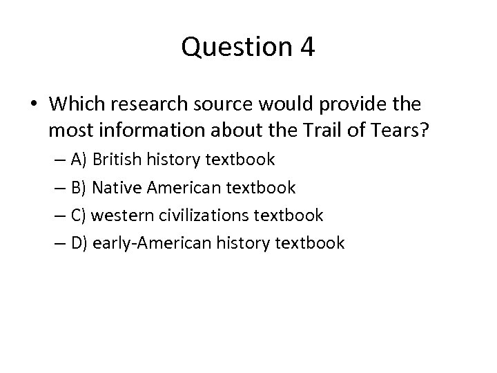 Question 4 • Which research source would provide the most information about the Trail