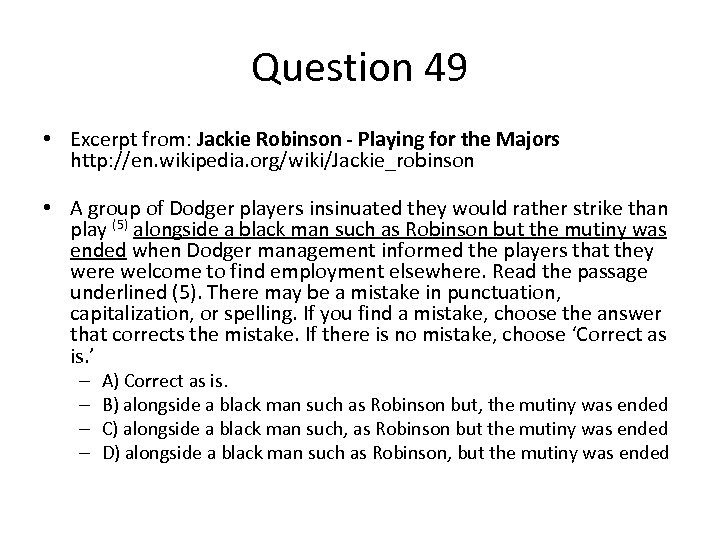 Question 49 • Excerpt from: Jackie Robinson - Playing for the Majors http: //en.
