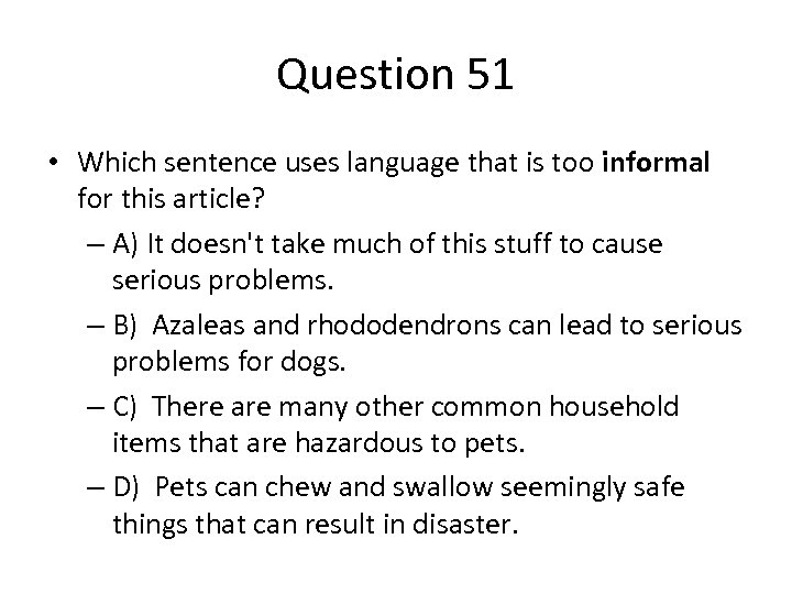 Question 51 • Which sentence uses language that is too informal for this article?