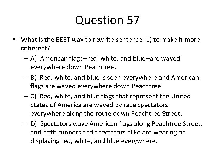 Question 57 • What is the BEST way to rewrite sentence (1) to make