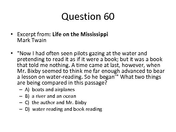 Question 60 • Excerpt from: Life on the Mississippi Mark Twain •