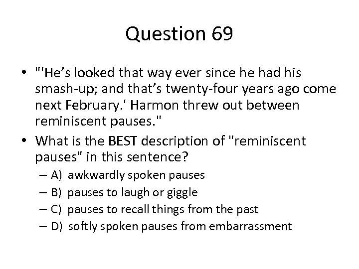 Question 69 •
