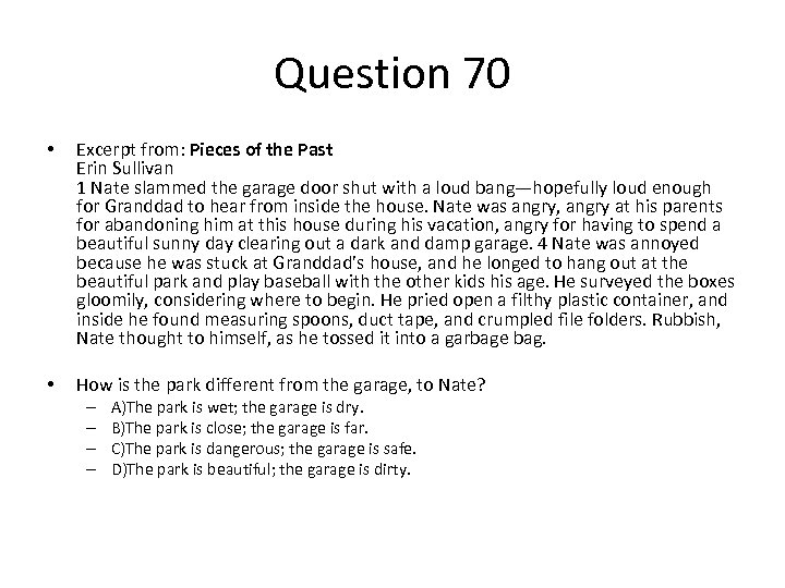 Question 70 • Excerpt from: Pieces of the Past Erin Sullivan 1 Nate slammed