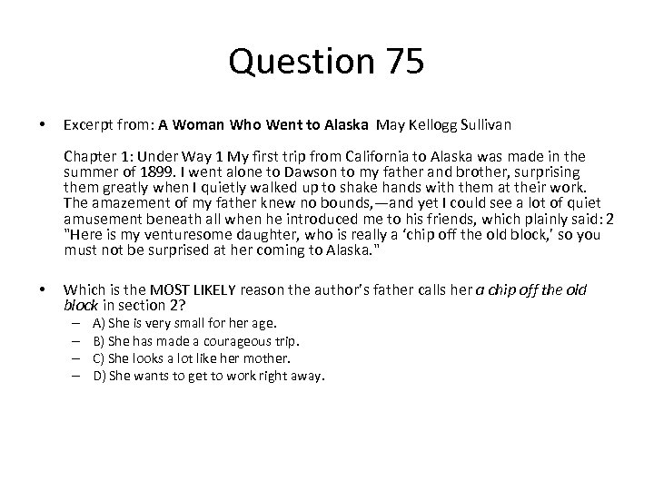 Question 75 • Excerpt from: A Woman Who Went to Alaska May Kellogg Sullivan