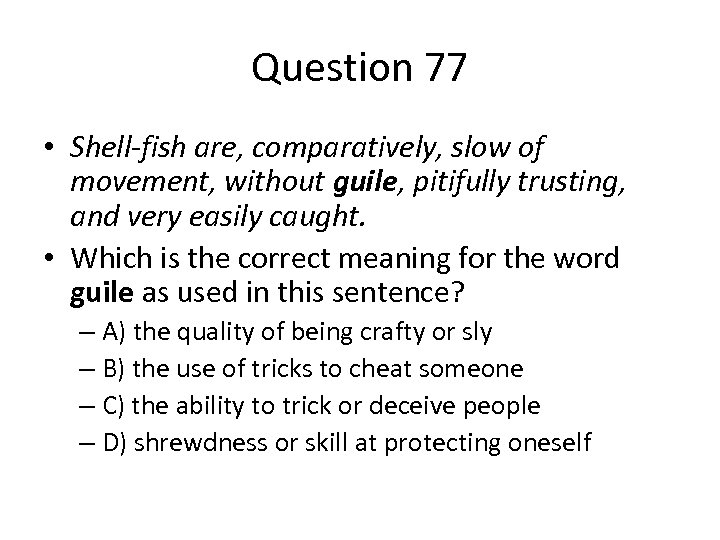 Question 77 • Shell-fish are, comparatively, slow of movement, without guile, pitifully trusting, and
