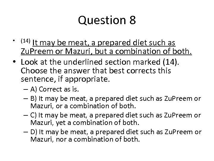 Question 8 • (14) It may be meat, a prepared diet such as Zu.
