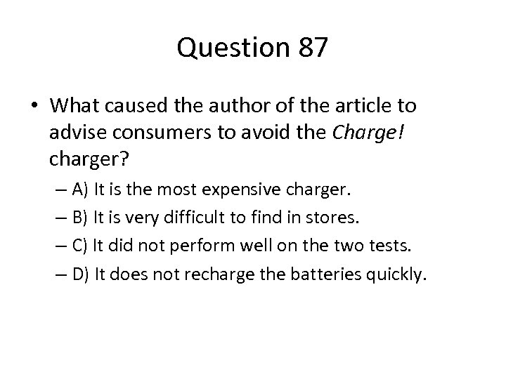Question 87 • What caused the author of the article to advise consumers to