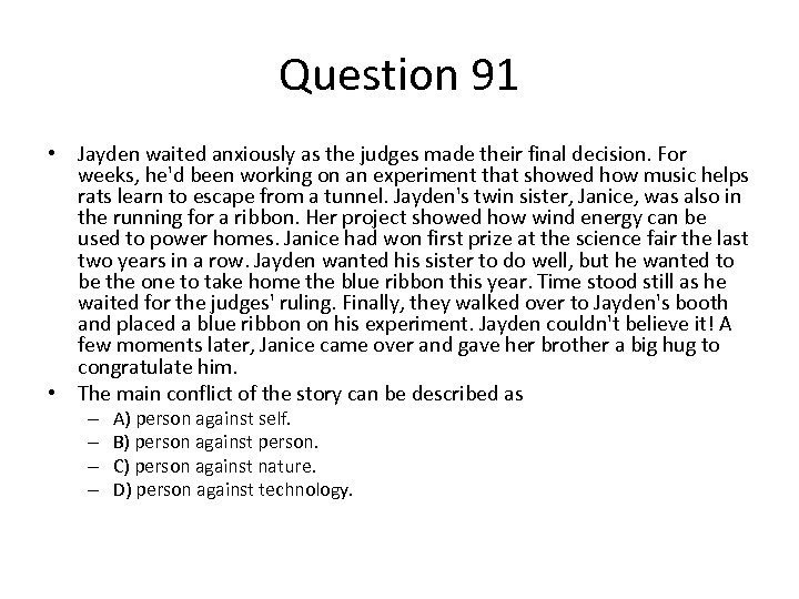 Question 91 • Jayden waited anxiously as the judges made their final decision. For