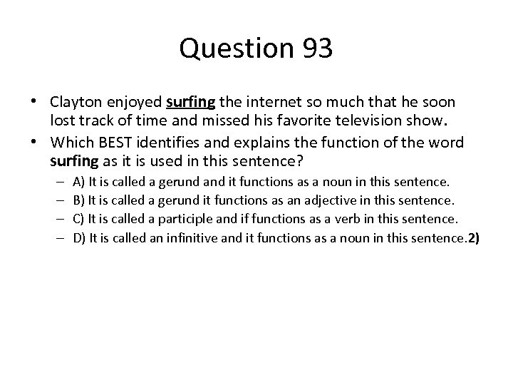 Question 93 • Clayton enjoyed surfing the internet so much that he soon lost