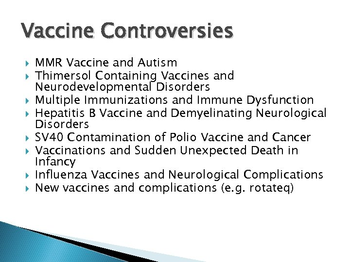 Vaccine Controversies MMR Vaccine and Autism Thimersol Containing Vaccines and Neurodevelopmental Disorders Multiple Immunizations