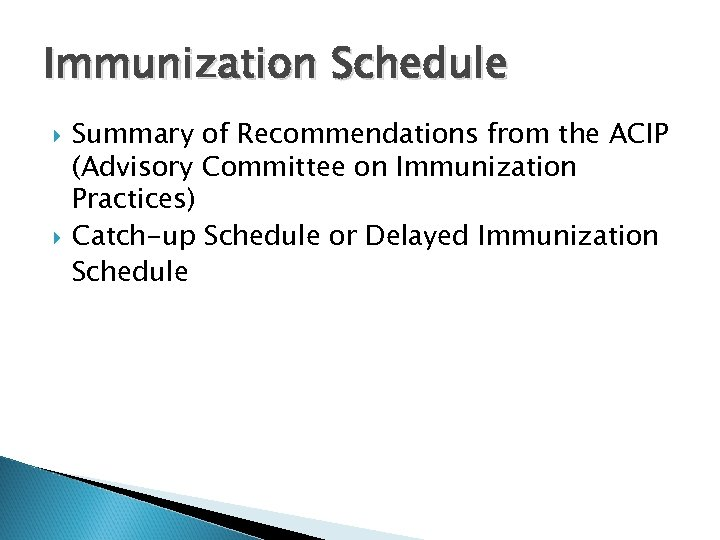 Immunization Schedule Summary of Recommendations from the ACIP (Advisory Committee on Immunization Practices) Catch-up