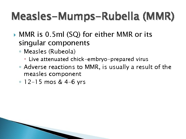 Measles-Mumps-Rubella (MMR) MMR is 0. 5 ml (SQ) for either MMR or its singular