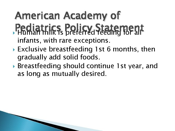 American Academy of Pediatrics Policy Statement Human milk is preferred feeding for all infants,