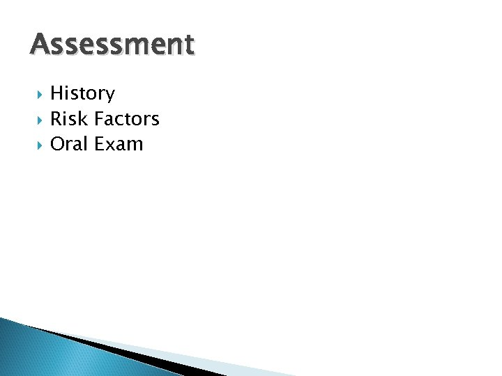 Assessment History Risk Factors Oral Exam