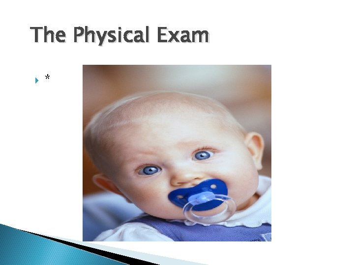 The Physical Exam *