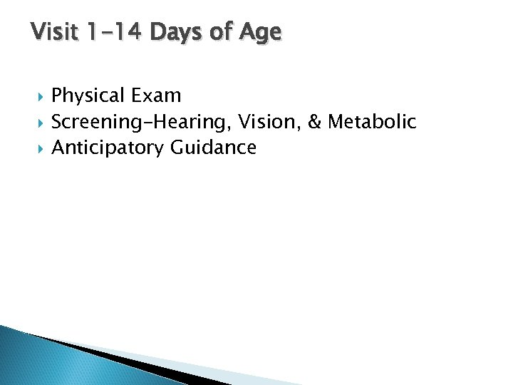 Visit 1 -14 Days of Age Physical Exam Screening-Hearing, Vision, & Metabolic Anticipatory Guidance