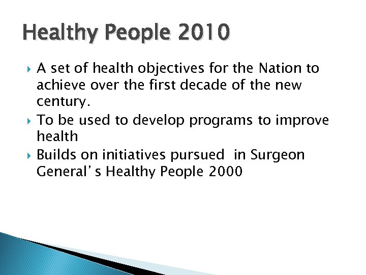 Healthy People 2010 A set of health objectives for the Nation to achieve over