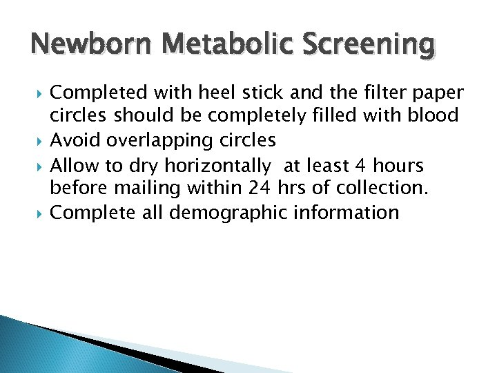 Newborn Metabolic Screening Completed with heel stick and the filter paper circles should be