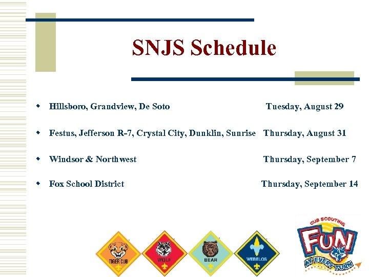 SNJS Schedule w Hillsboro, Grandview, De Soto Tuesday, August 29 w Festus, Jefferson R-7,