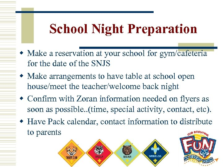 School Night Preparation w Make a reservation at your school for gym/cafeteria for the