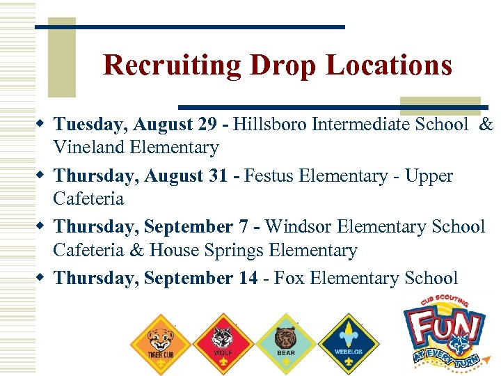 Recruiting Drop Locations w Tuesday, August 29 - Hillsboro Intermediate School & Vineland Elementary