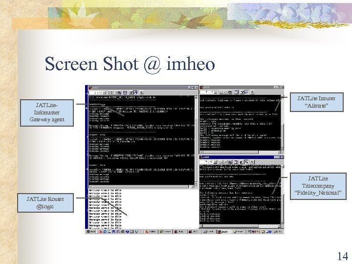 """Screen Shot @ imheo JATLite. Infomaster Gateway agent JATLite Router @logic JATLite Insurer """"Allstate"""""""