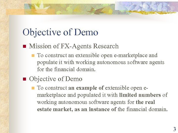 Objective of Demo n Mission of FX-Agents Research n n To construct an extensible